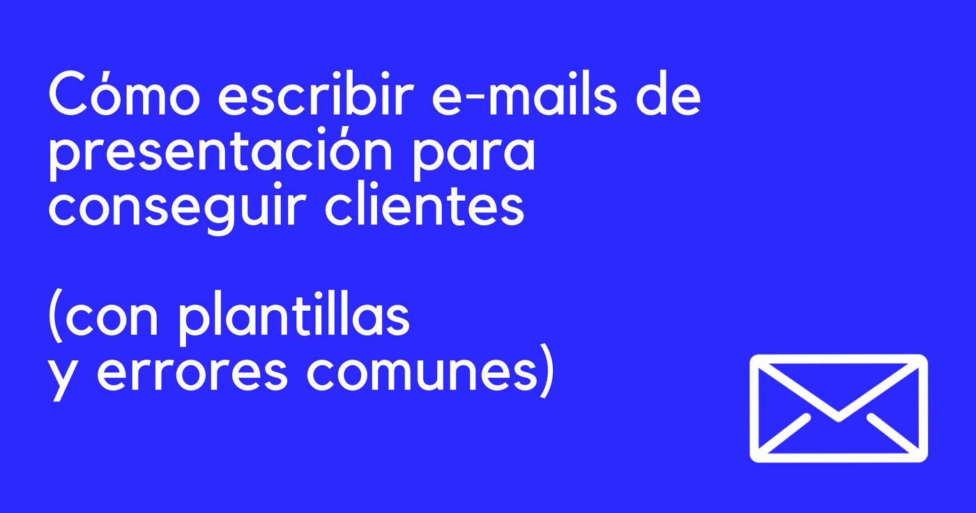 Cómo escribir e-mails de presentación para conseguir clientes [Con ...